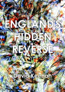 England's Hidden Reverse : A Secret History of The Esoteric Underground, Paperback Book