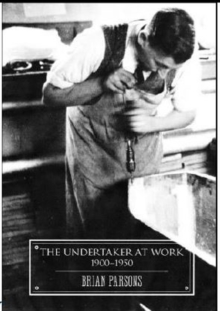 The Undertaker At Work : 1900 - 1950, Paperback Book