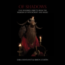 Of Shadows : One Hundred Objects from the Museum of Witchcraft and Magic, Paperback Book