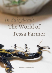 In Fairyland : The World of Tessa Farmer, Paperback / softback Book