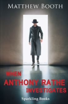 When Anthony Rathe Investigates, Paperback / softback Book