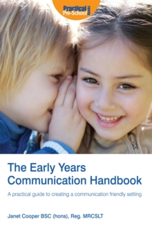 The Early Years Communication Handbook : A Practical Guide to Creating a Communication-friendly Setting in the Early Years, Paperback Book