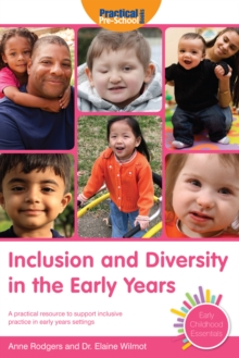 Inclusion and Diversity in the Early Years : A practical resource to support inclusive practice in early years settings, PDF eBook