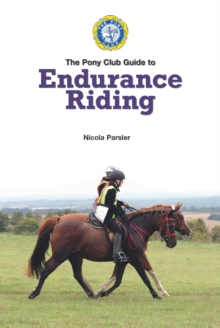 Endurance Riding : A Pony Club Guide, Paperback / softback Book