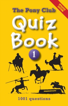 The Pony Club Quiz Book: 1 : 1001 Questions, Paperback / softback Book