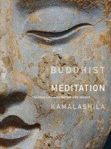 Buddhist Meditation : Tranquility, Imagination and Insight, Paperback Book