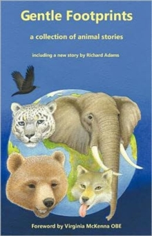 Gentle Footprints : A Collection of Animal Stories, Paperback Book