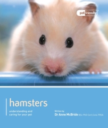 Hamster - Pet Friendly : Understanding and Caring for Your Pet, Paperback Book