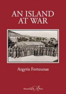 Aegina at War, 1940-1944 : Memoirs by Agyris Fortounas, Paperback Book