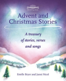 Advent and Christmas Stories : A treasury of stories, verses and songs, Paperback / softback Book