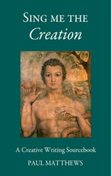 Sing me the Creation : Creative Writing Sourcebook, Paperback / softback Book
