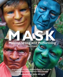 Mask : Making, using and Performing, Paperback / softback Book