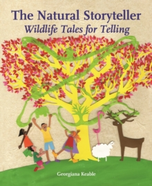 The Natural Storyteller : Wildlife Tales for Telling, Paperback / softback Book