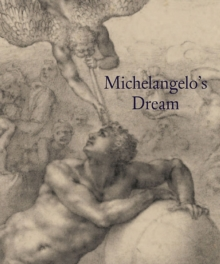 Michelangelo's Dream, Hardback Book