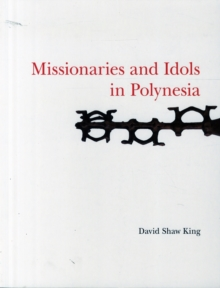 Missionaries and Idols in Polynesia, Paperback Book