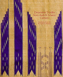 Decorative Textiles from Arab and Islamic Cultures : Selected Works from the Al Lulwa Collection, Paperback Book