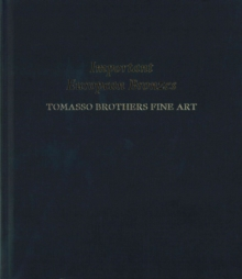 Important European Bronzes : Tomasso Brothers Fine Art, Hardback Book