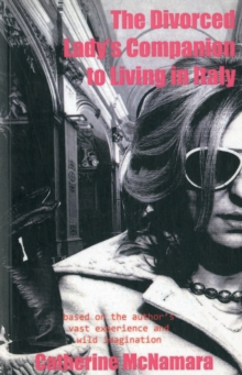 The Divorced Lady's Companion to Living in Italy, Paperback / softback Book