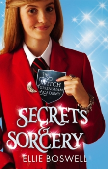 Witch of Turlingham Academy: Secrets and Sorcery : Book 3, Paperback / softback Book