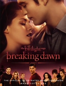 The Twilight Saga Breaking Dawn : The Official Illustrated Movie Companion Part 1, Paperback Book