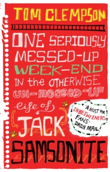 One Seriously Messed-Up Weekend : in the Otherwise Un-Messed-Up Life of Jack Samsonite, Paperback Book