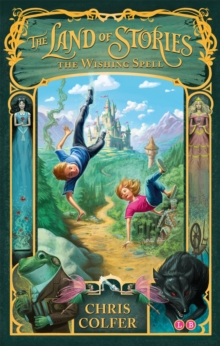 The Land of Stories: The Wishing Spell : Book 1, Paperback / softback Book