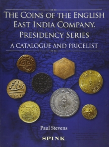 The Coins of the English East India Company : Presidency Series. A Catalogue and Pricelist, Hardback Book