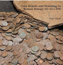 Coin Hoards and Hoarding in Roman Britain ad 43 - c498 : A British Numismatic Society Publication, Hardback Book