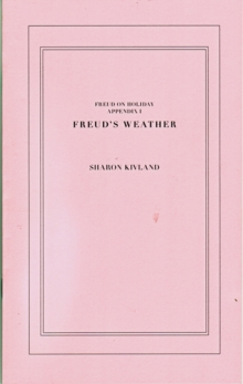 Freud on Holiday : Freud's Weather - Sharon Kivland Appendix 1, Paperback Book