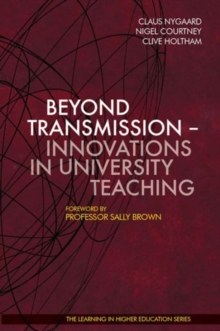 Beyond Transmission : Innovations in University Teaching, Hardback Book
