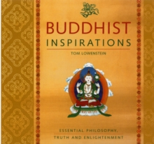 Buddhist Inspirations : Essential Philosophy, Truth and Enlightenment, Paperback / softback Book