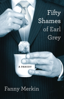 Fifty Shames of Earl Grey : A Parody, Paperback Book