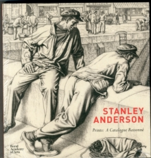 Stanley Anderson : Prints: A Catalogue Raisonne, Hardback Book