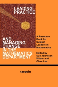 Leading Practice and Managing Change in the Mathematics Department : A Resource Book for Subject Leaders in Mathematics, Paperback / softback Book