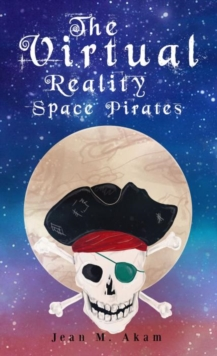 The Virtual Reality Space Pirates, Paperback / softback Book