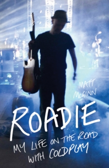 Roadie : My Life on the Road with Coldplay, Paperback Book
