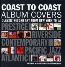 Coast To Coast Album Covers : Classic Record Art From New York to LA, Hardback Book