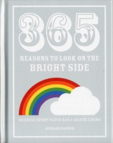365 Reasons to Look on the Bright Side : Because every cloud has a silver lining, Hardback Book