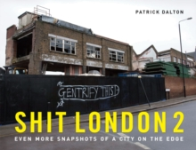 Shit London 2 : Even more snapshots of a city on the edge, Hardback Book