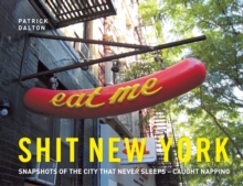 Shit New York : Snapshots of the city that never sleeps - caught napping, Hardback Book
