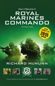 How 2 Become a Royal Marines Commando : The Insiders Guide, Paperback Book
