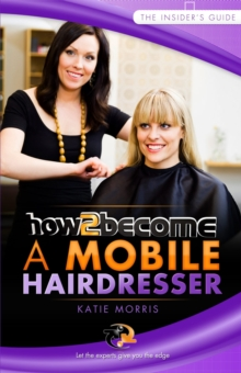 How to Become a Mobile Hairdresser, Paperback Book