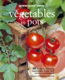 Grow Your Own Vegetables in Pots, Paperback Book