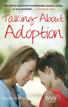 Talking About Adoption to Your Adopted Child : A Guide for Parents, Paperback Book