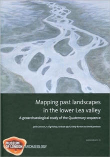 Mapping Past Landscapes in the Lower Lea Valley, Hardback Book