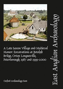 EAA 153: A Late Saxon Village and Medieval Manor, Paperback / softback Book