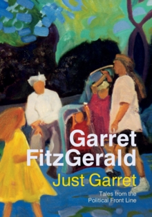 Just Garret : Tales from the Political Frontline, Paperback / softback Book