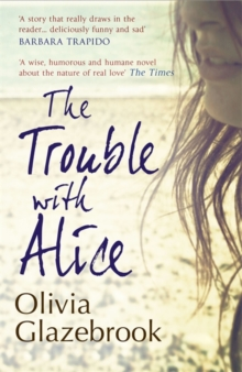 The Trouble with Alice, Paperback / softback Book