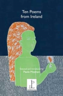 Ten Ten Poems from Ireland : Selected and Introduced by Paula Meehan, Paperback Book