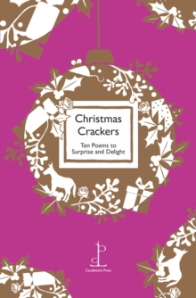 Christmas Crackers : Ten Poems to Surprise and Delight, Paperback / softback Book